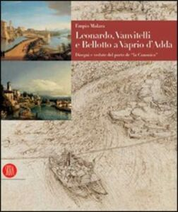 Leonardo, Vanvitelli e Bellotto a Vaprio d'Adda
