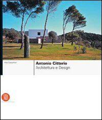 Antonio Citterio. Architettura e design