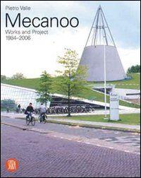 Mecanoo. Opere e progetti 1984-2006