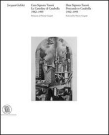 Le cartoline di Casabella 1982-1996. Cara signora Tosoni. Ediz. italiana e inglese.pdf
