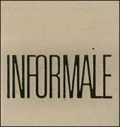 Informale. Jean Dubuffet e l'arte europea 1945-1970
