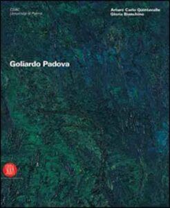 Goliardo Padova. Catalogo della mostra (Parma, 9 febbraio-5 marzo 2006 Milano, 23 marzo-23 aprile 2006)