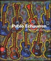 Pablo Echaurren. Al ritmo dei Ramones
