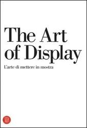 The art of display-L'arte di mettere in mostra
