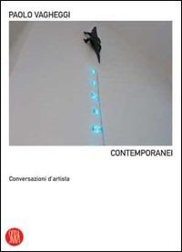 Contemporanei. Conversazioni d'artista - Vagheggi Paolo - wuz.it
