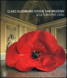 Capturtokyoedition.it Claes Oldenburg e Coosje van Bruggen. Catalogo della mostra (Rivoli, 25 ottobre 2006-25 febbraio 2007). Ediz. illustrata Image