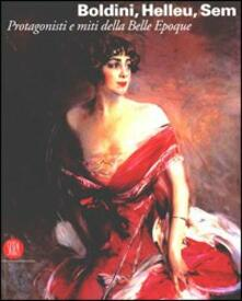 Boldini, Helleu, Sem. Protagonisti e miti della Belle Époque. Catalogo della mostra (Castiglioncello, 7 luglio-12 novembre 2006) - copertina