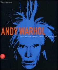 Andy Warhol. Pentiti e non peccare più. Catalogo della mostra (Roma, 29 settembre 2006-7 gennaio 2007) - copertina