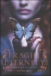 Fragile eternity. Immortale tentazione
