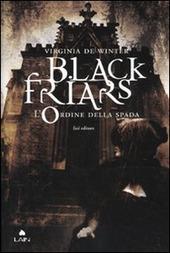 L' L' ordine della spada. Black Friars copertina