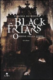 L' ordine della spada. Black Friars - Virginia De Winter - copertina