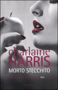 Libro Morto stecchito Charlaine Harris