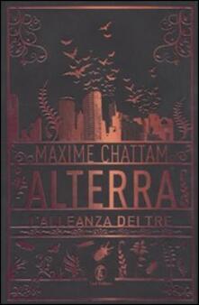 Alterra. L'alleanza dei tre - Maxime Chattam - copertina