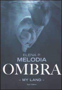 Ombra. My Land - Melodia Elena P. - wuz.it