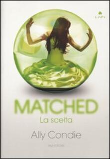 Matched. La scelta - Ally Condie - copertina