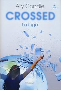 Crossed. La fuga