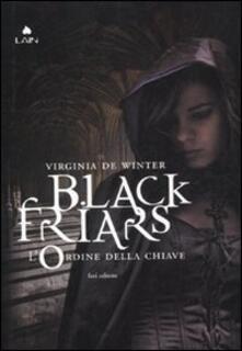 L' ordine della chiave. Black Friars - Virginia De Winter - copertina