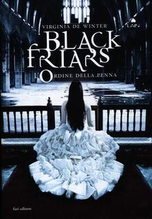 L ordine della penna. Black Friars.pdf