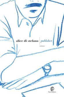 Publisher - Alice Di Stefano - ebook