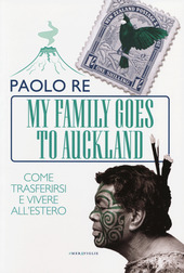 My family goes to Auckland. Come trasferirsi e vivere all'estero