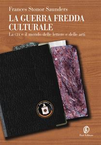 Ebook guerra fredda culturale. La Cia e il mondo delle lettere e delle arti Saunders, Frances Stonor