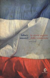 La storia segreta della rivoluzione. Vol. 1