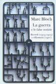 Libro La guerra e le false notizie. Ricordi (1914-1915) e riflessioni (1921) Marc Bloch