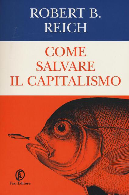 Come salvare il capitalismo - Robert B. Reich - copertina