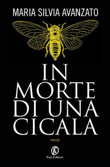 In morte di una cicala - Maria Silvia Avanzato - ebook