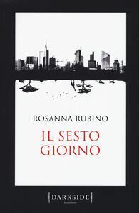 Il sesto giorno - Rosanna Rubino - copertina
