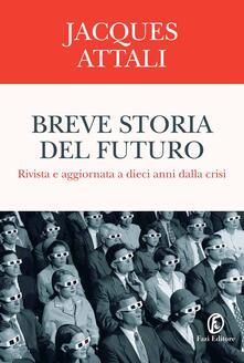 Breve storia del futuro - Jacques Attali,Eleonora Secchi - ebook