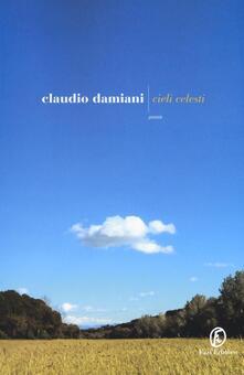 Cieli celesti - Claudio Damiani - copertina