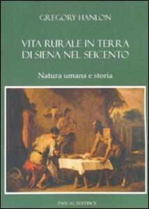 Vita rurale in terra di Siena nel Seicento. Natura umana e storia
