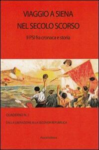Viaggio a Siena nel secolo scorso. Il PSI fra cronaca e storia