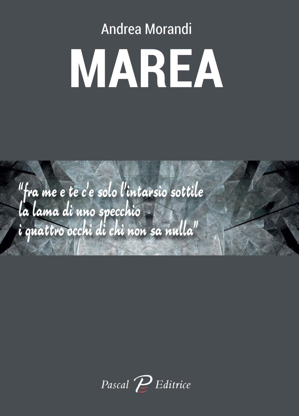 Marea - Andrea Morandi - Libro - Pascal - | IBS