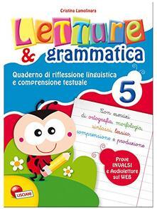 Letture e grammatica. Quaderni di riflessione linguistica e comprensione testuale. Per la Scuola elementare. Vol. 5.pdf