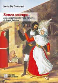 Senza scampo. Personaggi maschili nella narrativa di Grazia Deledda - De Giovanni Neria - wuz.it