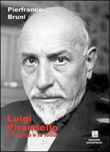 Luigi Pirandello. Il tragico e la follia