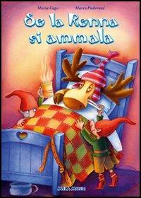 Se la renna si ammala. Per la Scuola materna. Con CD Audio - Vago Maria Padovani Marco - wuz.it