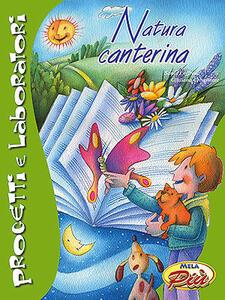 Natura canterina. Ediz. illustrata. Con CD Audio