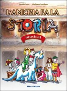 L' amicizia fa la storia. Musical. Con CD Audio