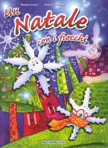 Foto Cover di Un Natale con i fiocchi. Con CD Audio, Libro di Daniela Ferrazzi,Giuliano Crivellente, edito da Mela Music
