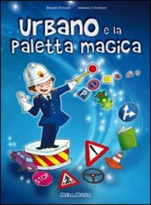 Birrafraitrulli.it Urbano e la paletta magica. Con CD Audio Image