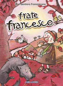 Frate Francesco. Con CD Audio
