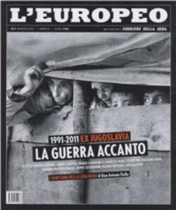 L' europeo (2011). Vol. 5: Ex Jugoslavia. La guerra accanto.