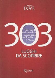 L' Italia di Dove. 303 luoghi da scoprire