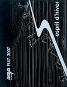 Esprit d'hiver. Asiva 1947-2007