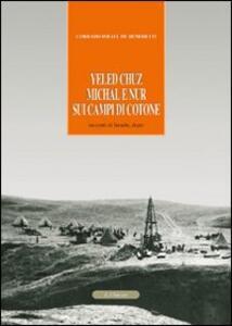 Yeled Chuz, Michal e Nur sui campi di cotone. Racconti di Israele, dopo