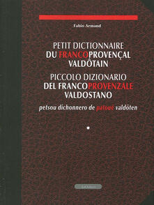 Librisulrazzismo.it Petit dictionnaire du francoprovencales valdôtain-Piccolo dizionario del francoprovenzale valdostano-Petsou dichonnero de patoué valdôten Image