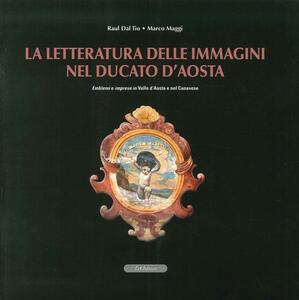 La letteratura delle immagini nel Ducato di Aosta. Emblemi e imprese in Valle d'Aosta e nel canavese